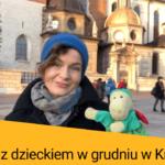 Co robić z dzieckiem w grudniu w Krakowie?