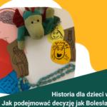 Historia dla dzieci w praktyce. Bolesław Chrobry